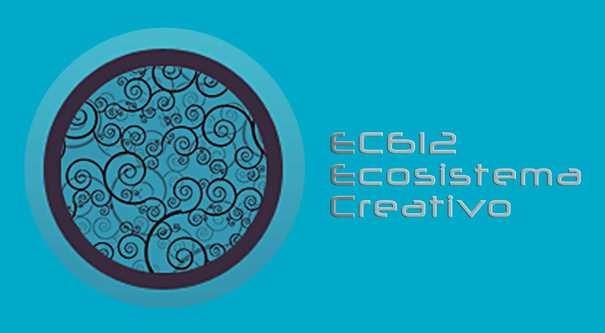 EC612 Ecosistema creativo